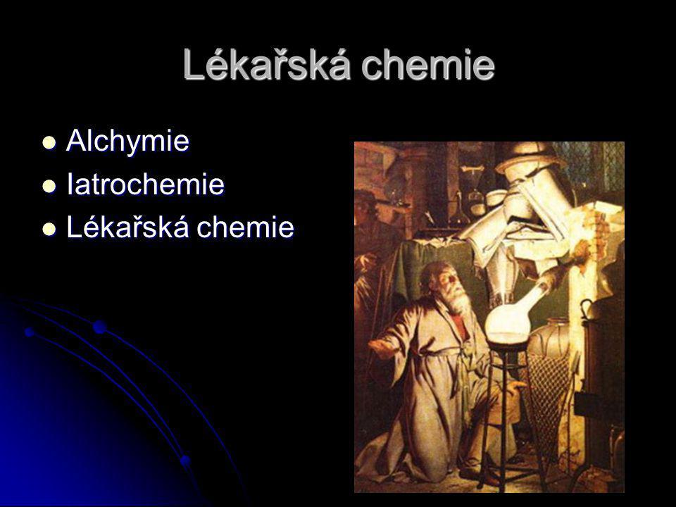 Lékařská chemie Alchymie Iatrochemie Lékařská chemie