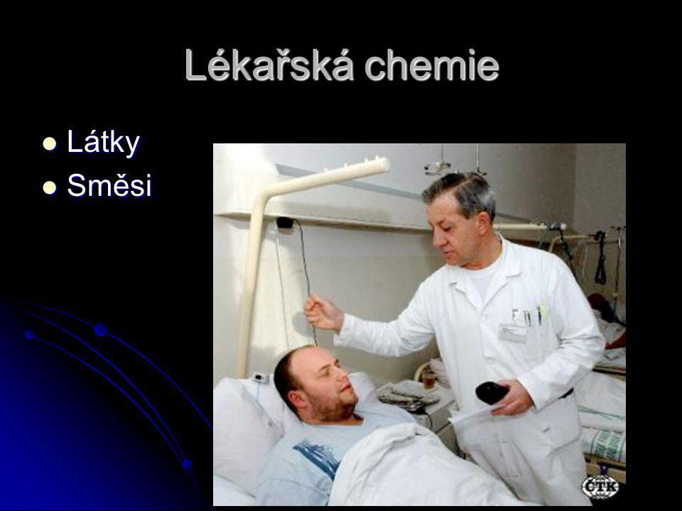 Lékařská chemie Látky Směsi
