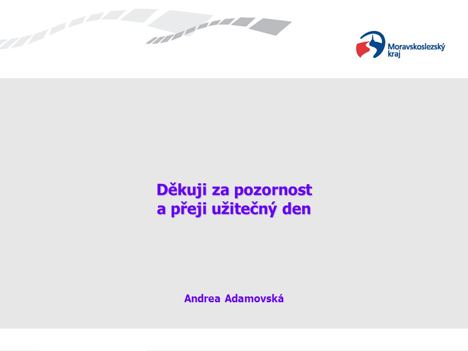 Děkuji za pozornost a přeji užitečný den Andrea Adamovská