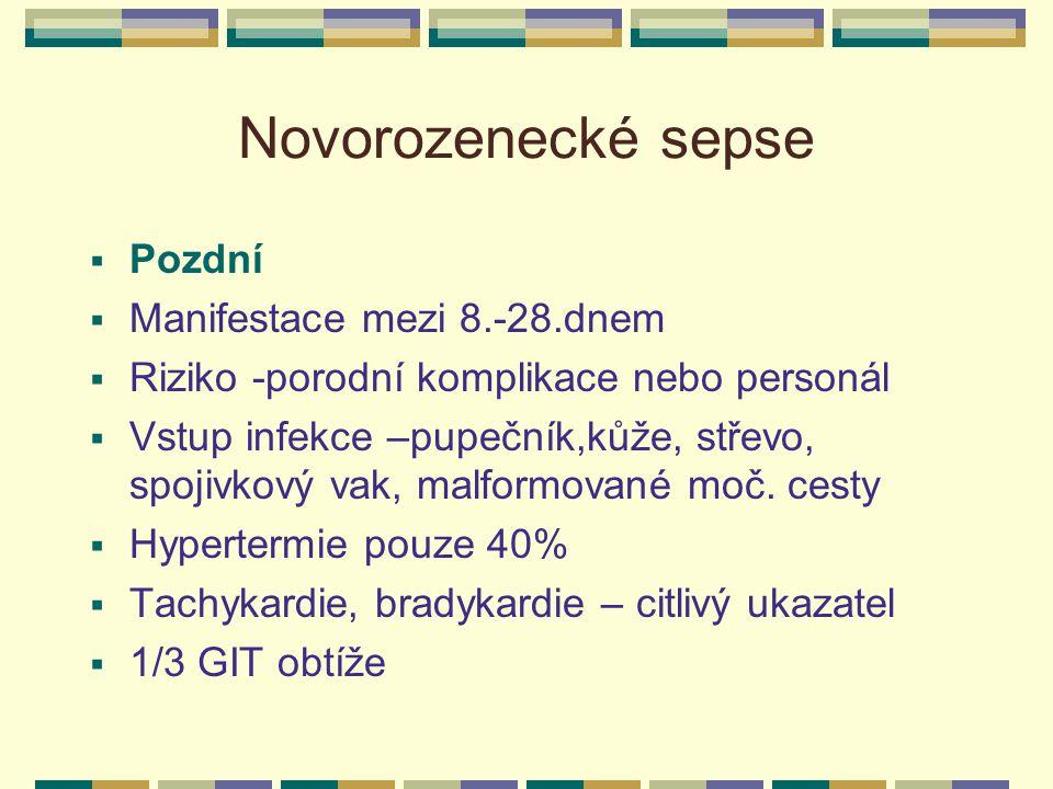 Novorozenecké sepse Pozdní Manifestace mezi 8.-28.dnem