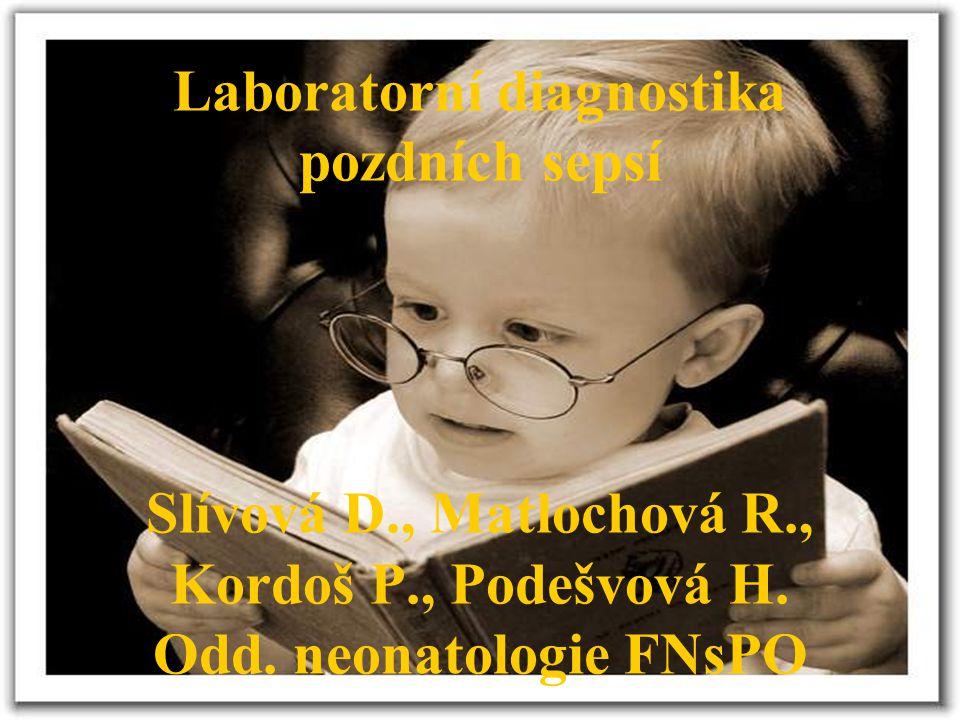 Laboratorní diagnostika pozdních sepsí Slívová D. , Matlochová R