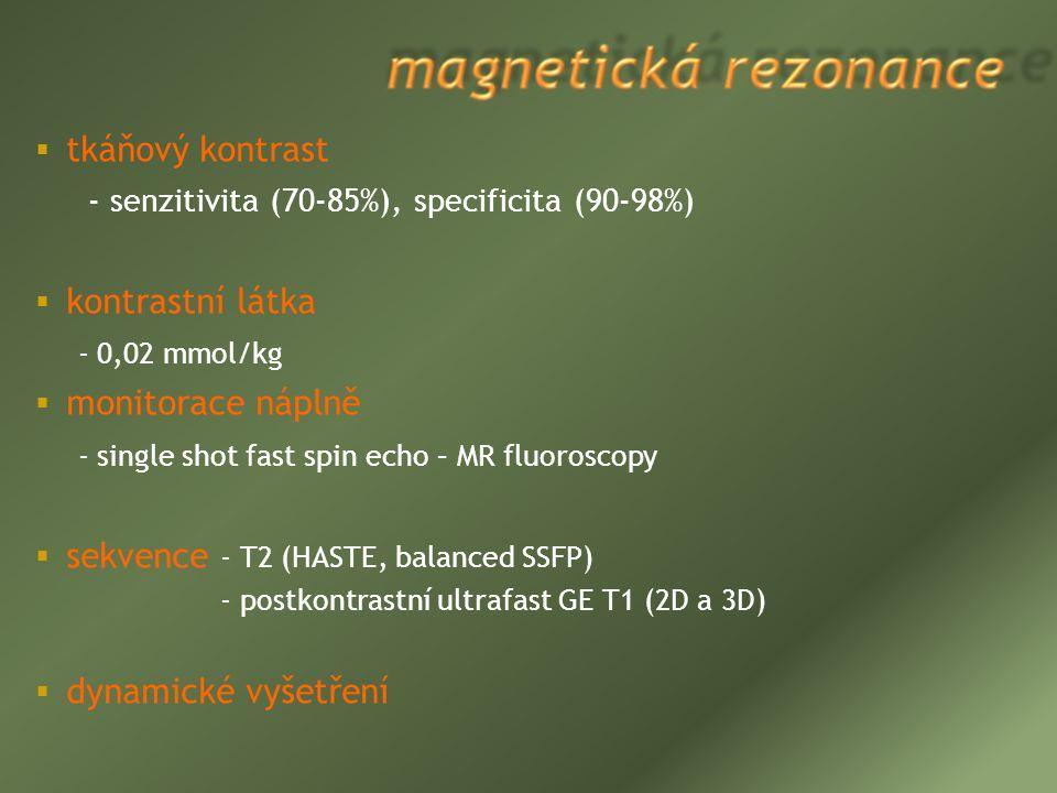 - senzitivita (70-85%), specificita (90-98%) kontrastní látka