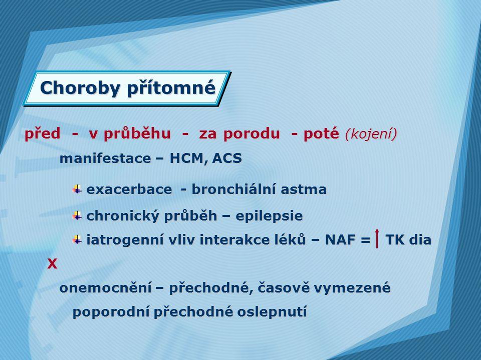 Choroby přítomné před - v průběhu - za porodu - poté (kojení)