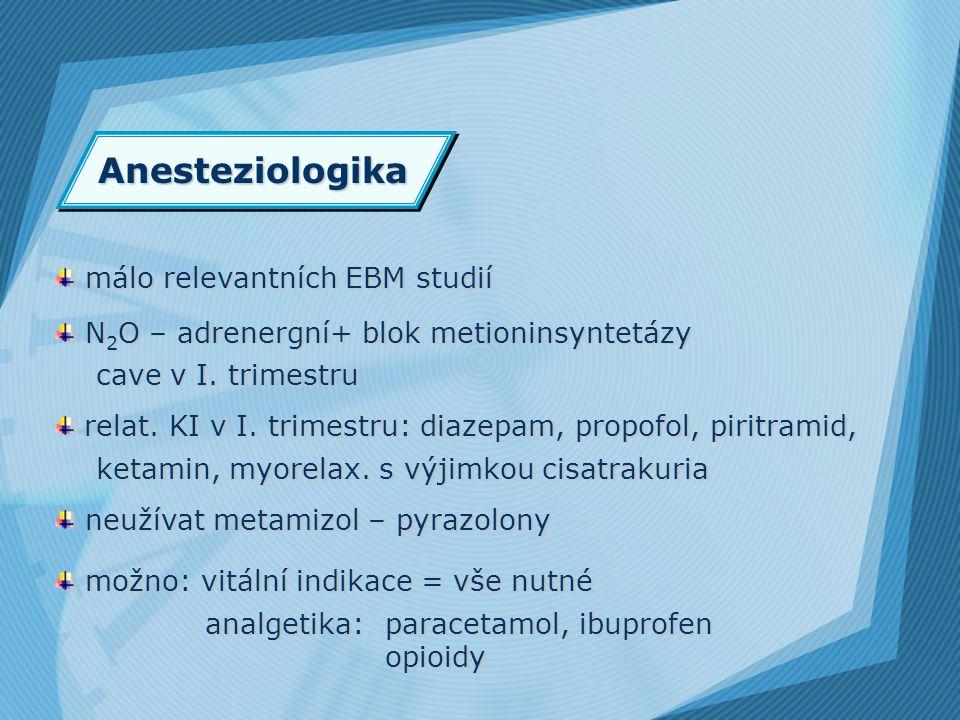 Anesteziologika málo relevantních EBM studií