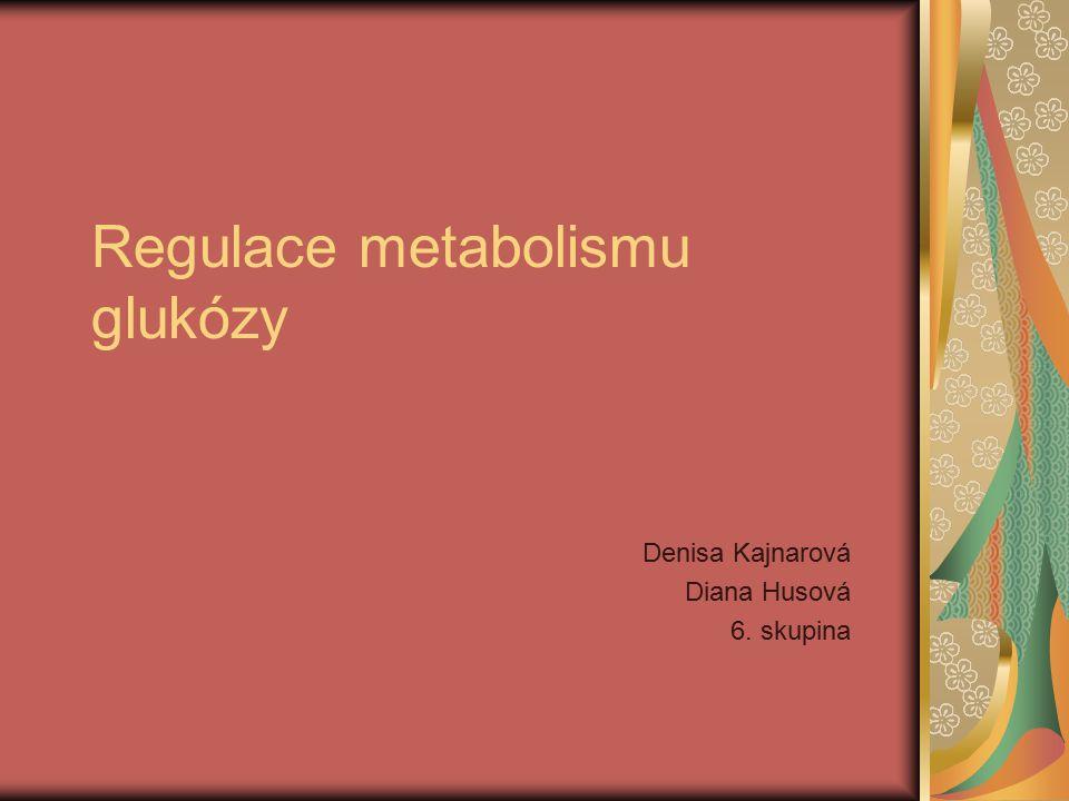 Regulace metabolismu glukózy