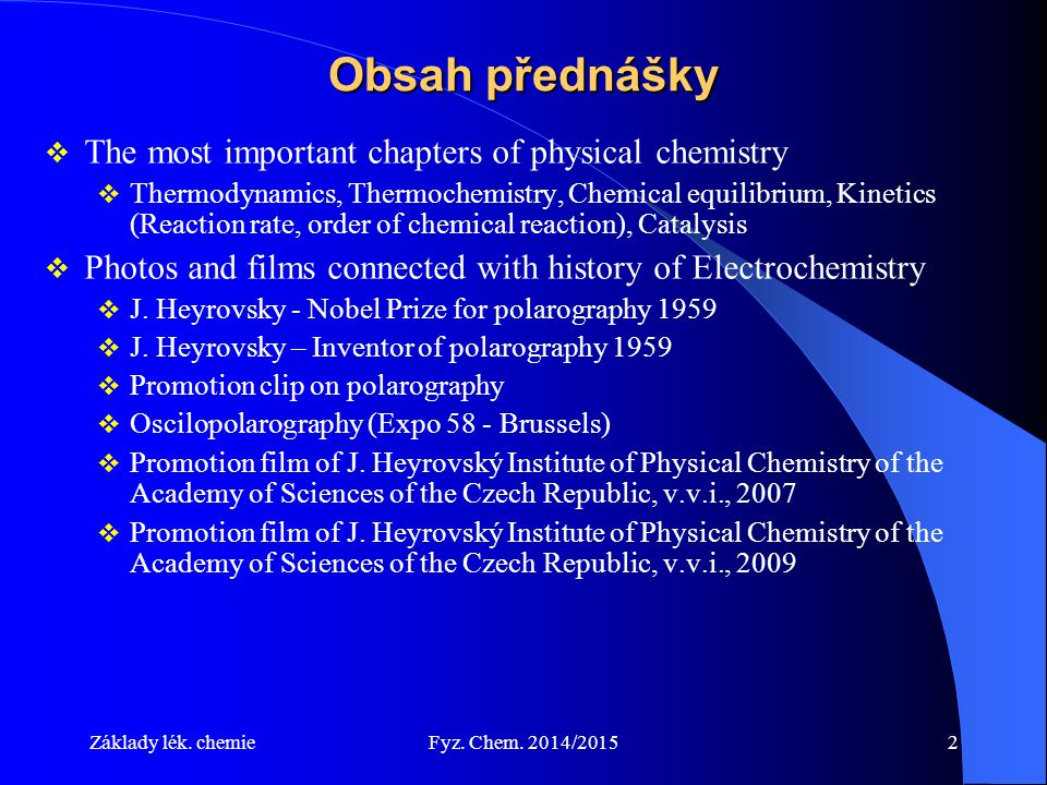 Obsah přednášky The most important chapters of physical chemistry