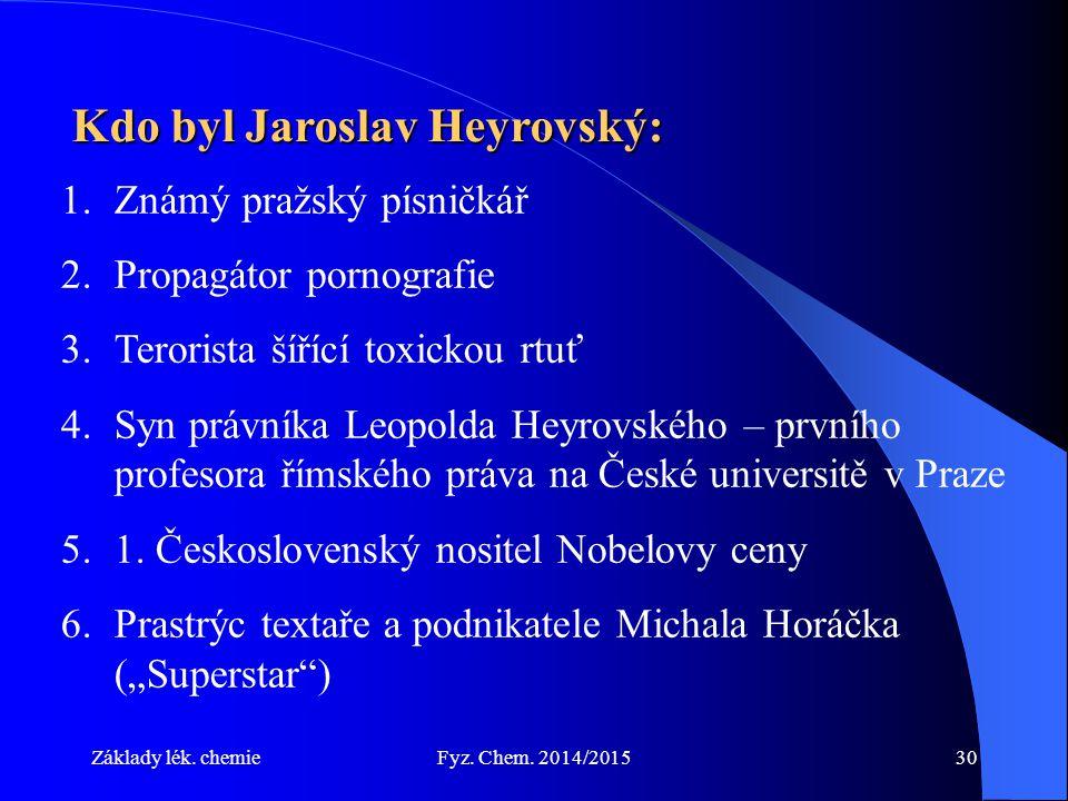 Kdo byl Jaroslav Heyrovský: