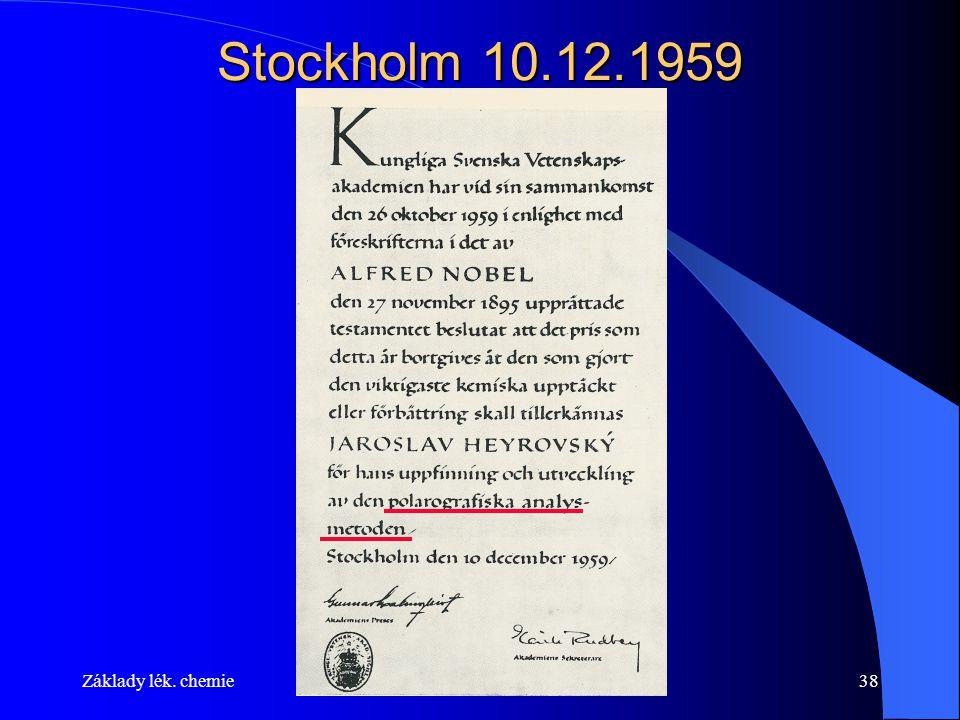 Stockholm 10.12.1959 Základy lék. chemie Fyz. Chem. 2014/2015