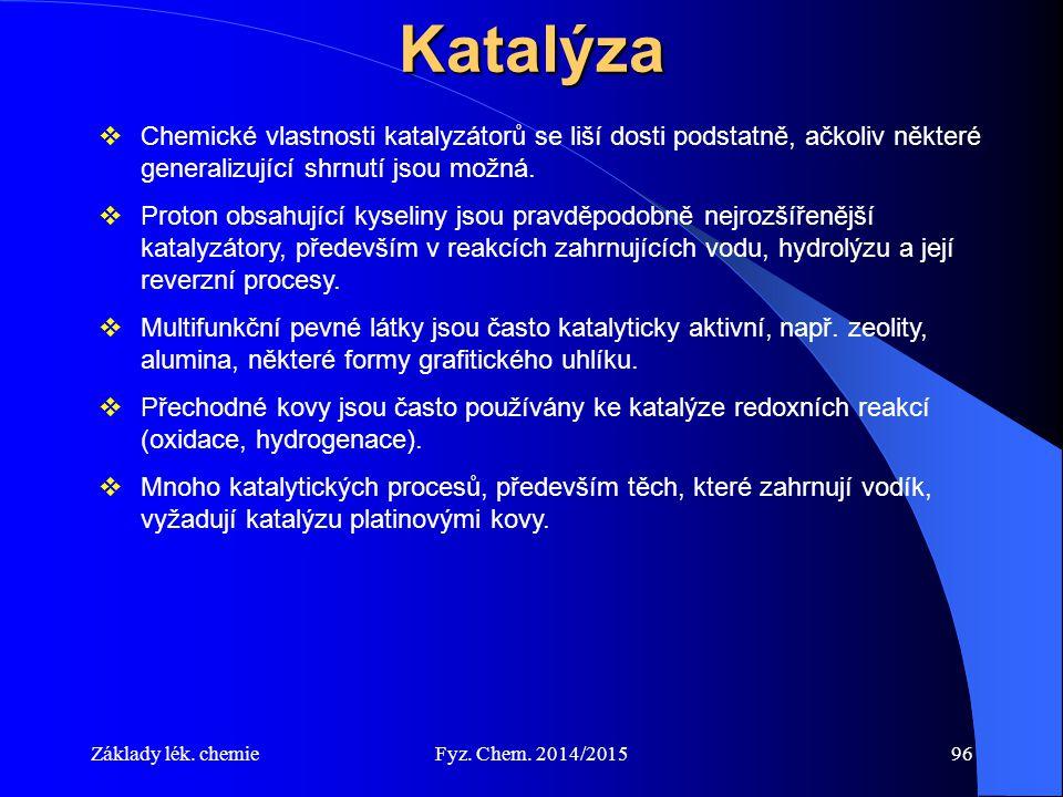 Katalýza Chemické vlastnosti katalyzátorů se liší dosti podstatně, ačkoliv některé generalizující shrnutí jsou možná.