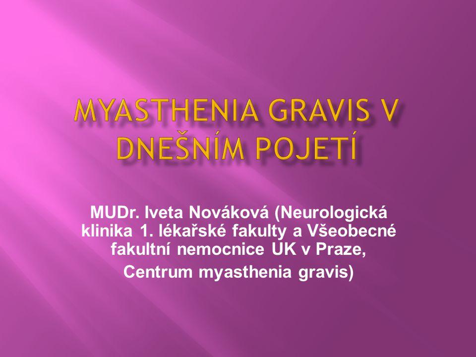 Myasthenia gravis v dnešním pojetí