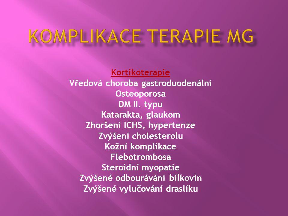 komplikace terapie MG Kortikoterapie Vředová choroba gastroduodenální