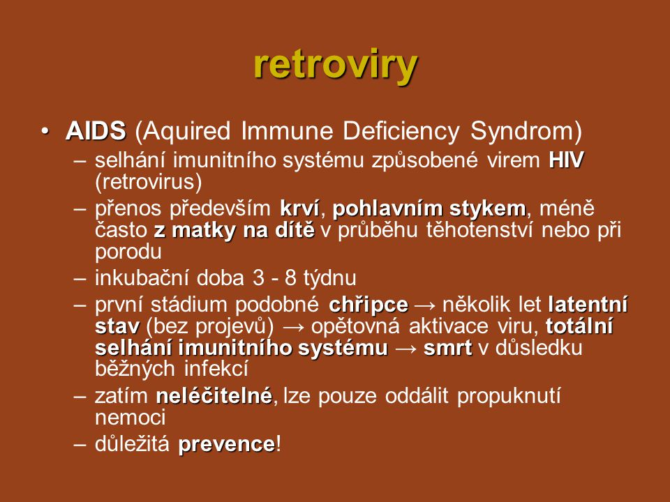 retroviry AIDS (Aquired Immune Deficiency Syndrom)