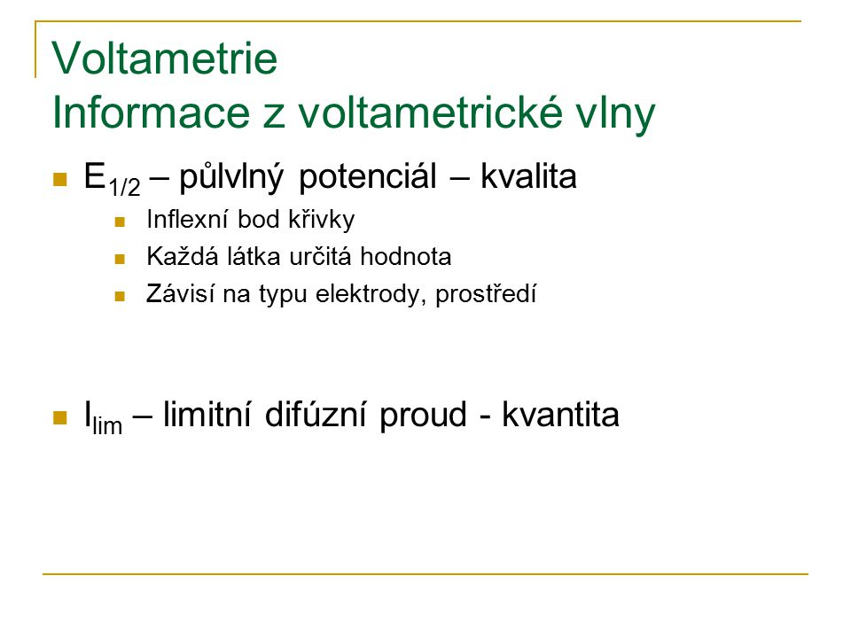 Voltametrie Informace z voltametrické vlny