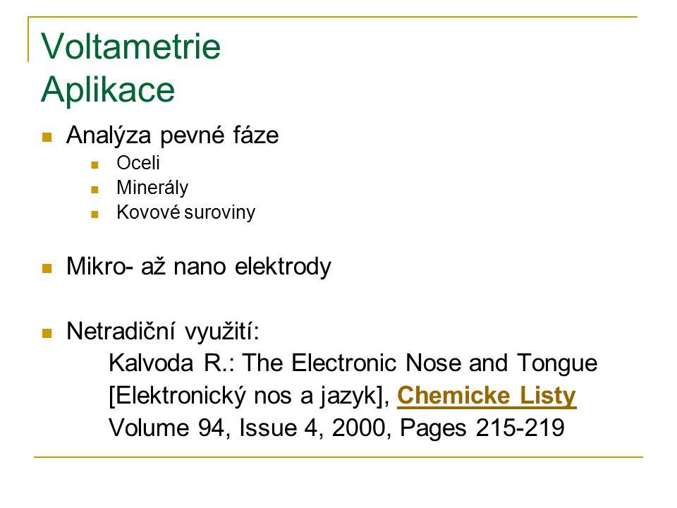 Voltametrie Aplikace Analýza pevné fáze Mikro- až nano elektrody
