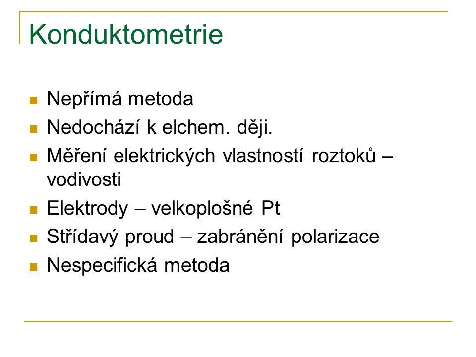 Konduktometrie Nepřímá metoda Nedochází k elchem. ději.