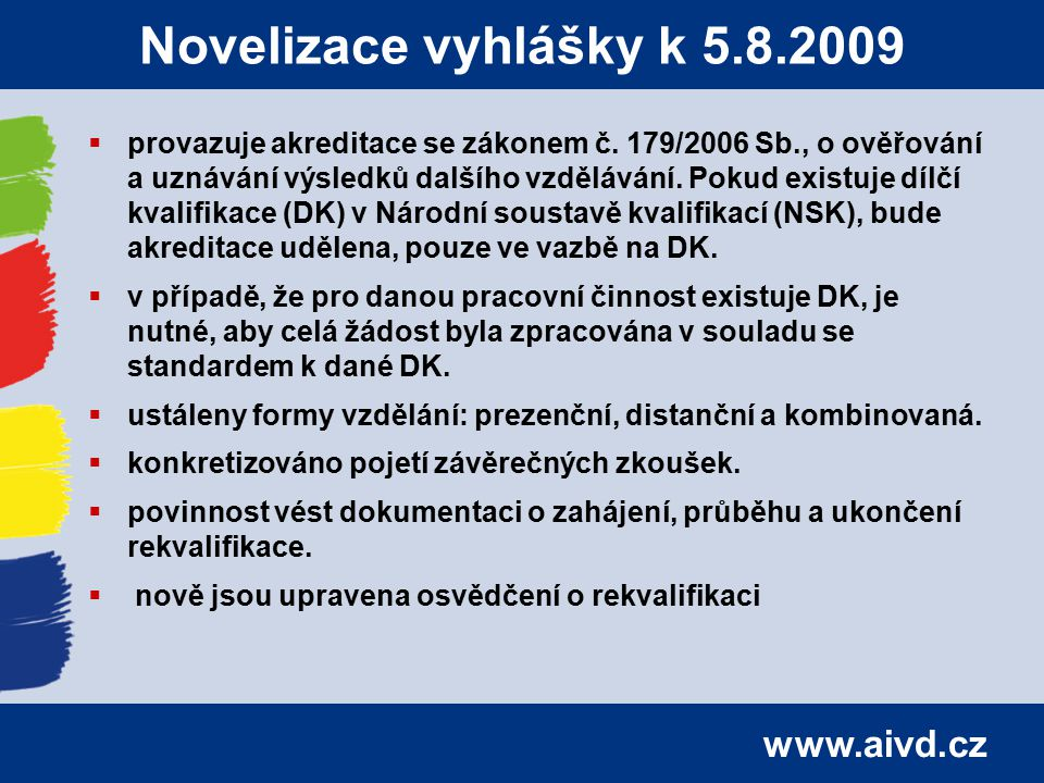 Novelizace vyhlášky k 5.8.2009