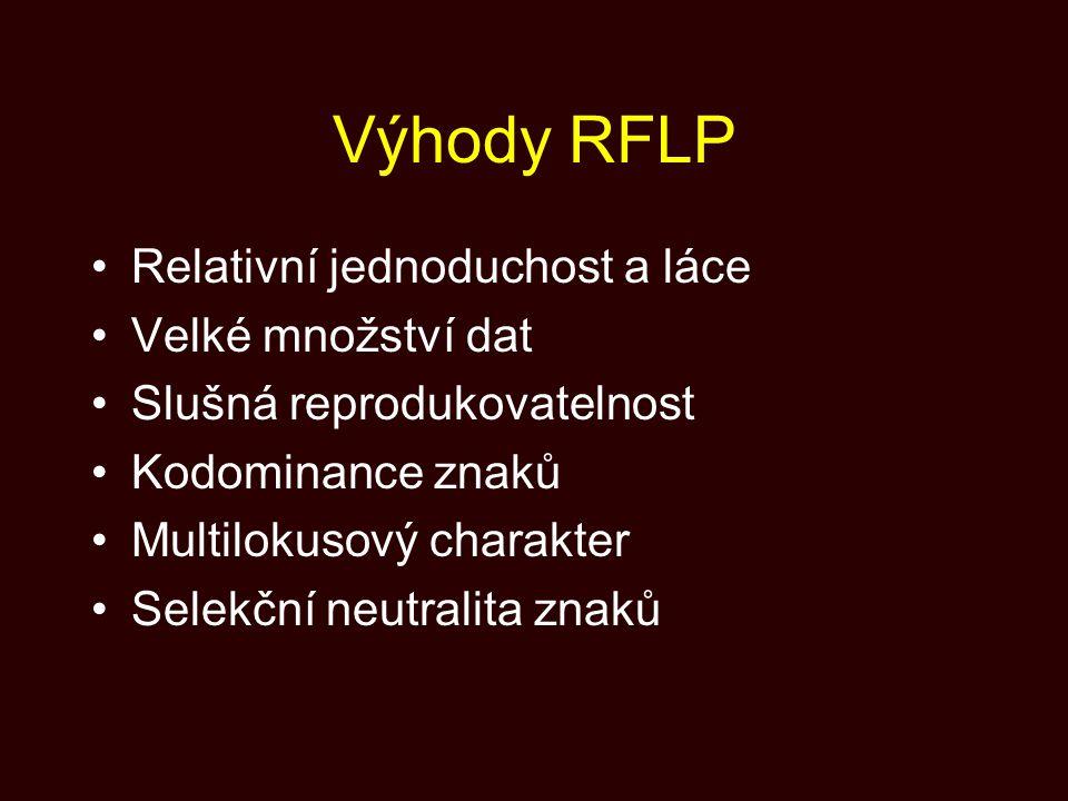 Výhody RFLP Relativní jednoduchost a láce Velké množství dat