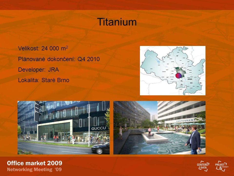 Titanium Velikost: 24 000 m2 Plánované dokončení: Q4 2010
