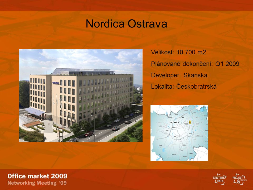 Nordica Ostrava Velikost: 10 700 m2 Plánované dokončení: Q1 2009