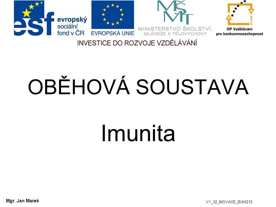 OBĚHOVÁ SOUSTAVA Imunita Mgr. Jan Marek VY_32_INOVACE_Bi3r0215