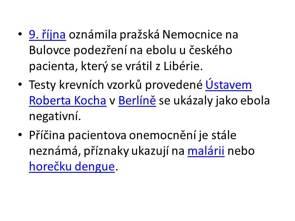 9. října oznámila pražská Nemocnice na Bulovce podezření na ebolu u českého pacienta, který se vrátil z Libérie.