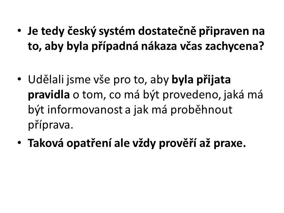 Je tedy český systém dostatečně připraven na to, aby byla případná nákaza včas zachycena