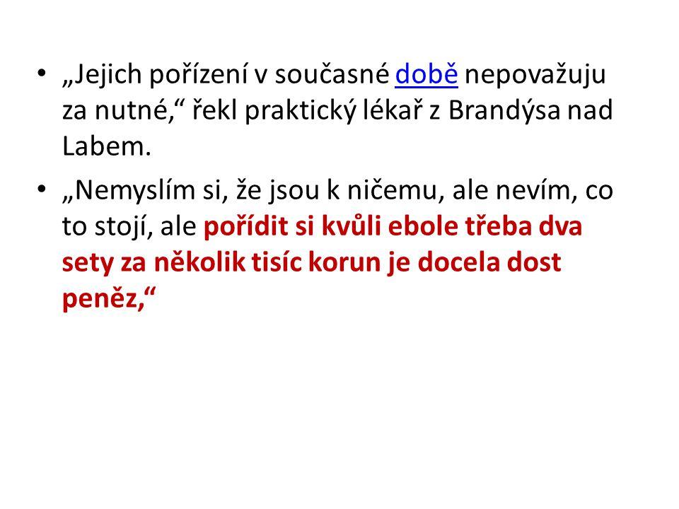 """""""Jejich pořízení v současné době nepovažuju za nutné, řekl praktický lékař z Brandýsa nad Labem."""