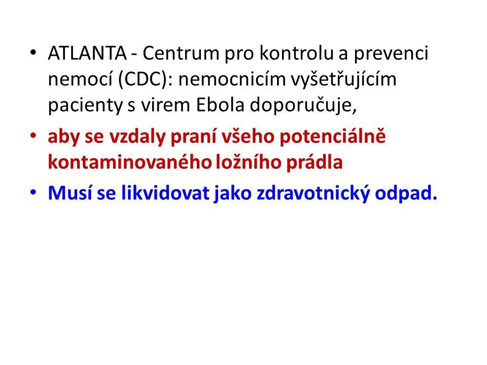 ATLANTA - Centrum pro kontrolu a prevenci nemocí (CDC): nemocnicím vyšetřujícím pacienty s virem Ebola doporučuje,