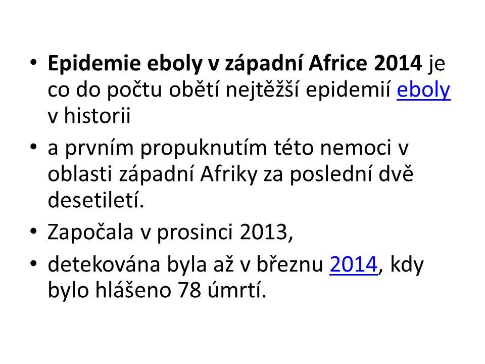 Epidemie eboly v západní Africe 2014 je co do počtu obětí nejtěžší epidemií eboly v historii