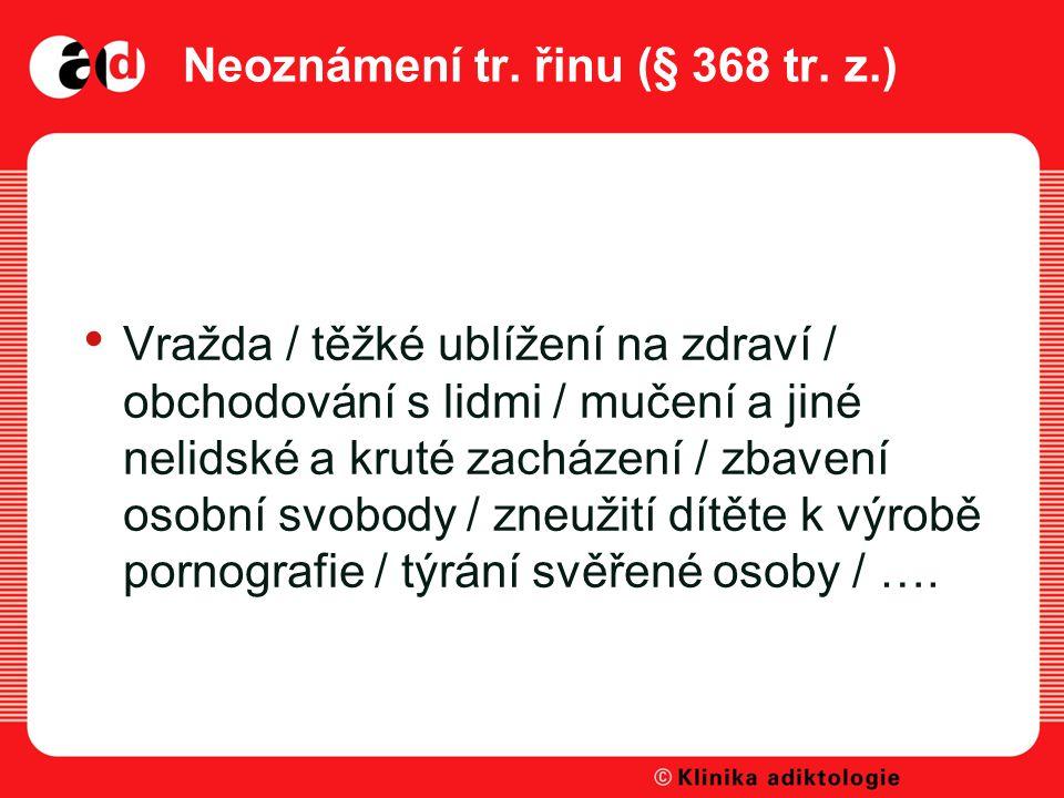 Neoznámení tr. řinu (§ 368 tr. z.)