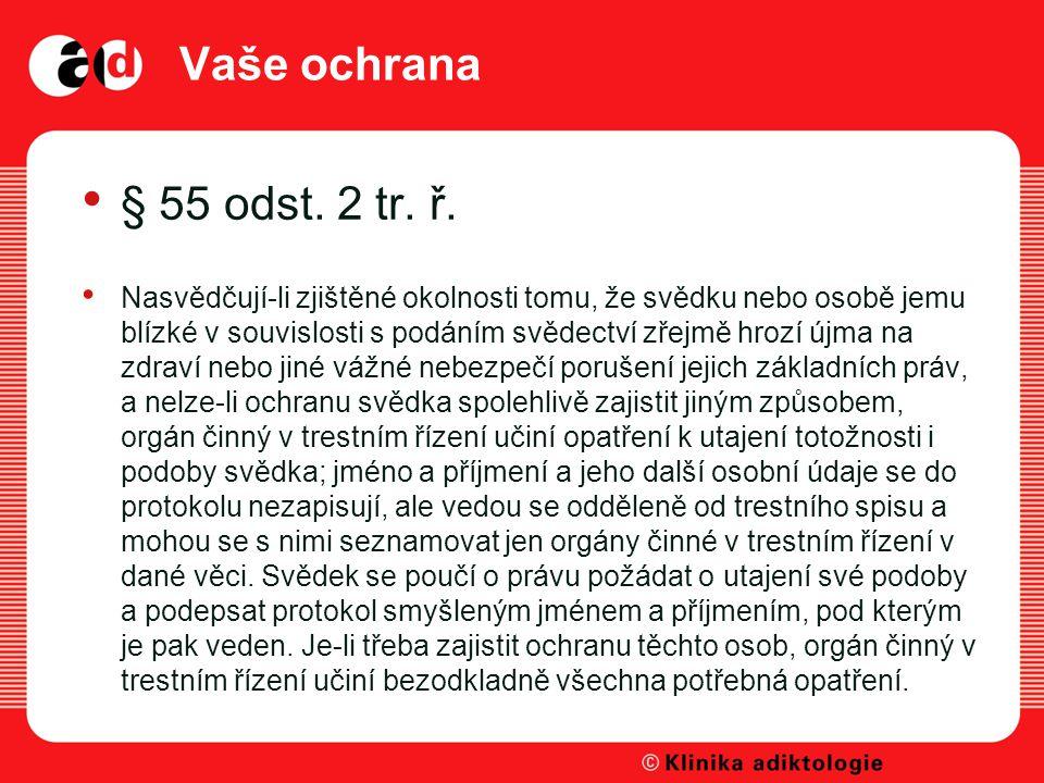 Vaše ochrana § 55 odst. 2 tr. ř.