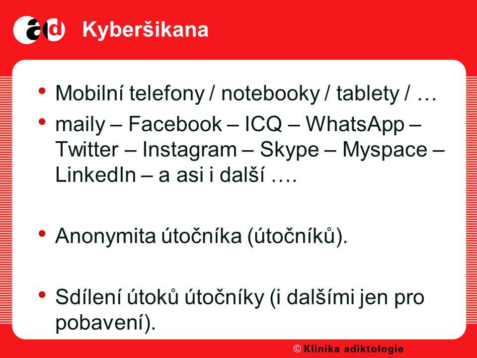 Kyberšikana Mobilní telefony / notebooky / tablety / …