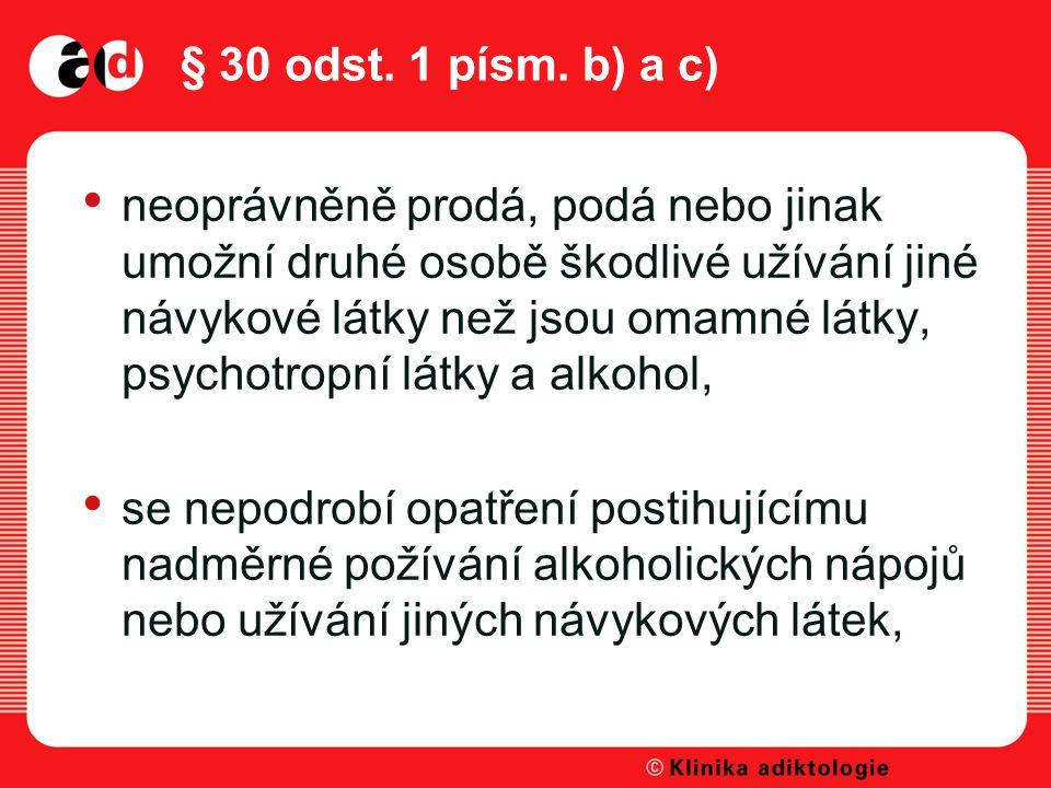 § 30 odst. 1 písm. b) a c)