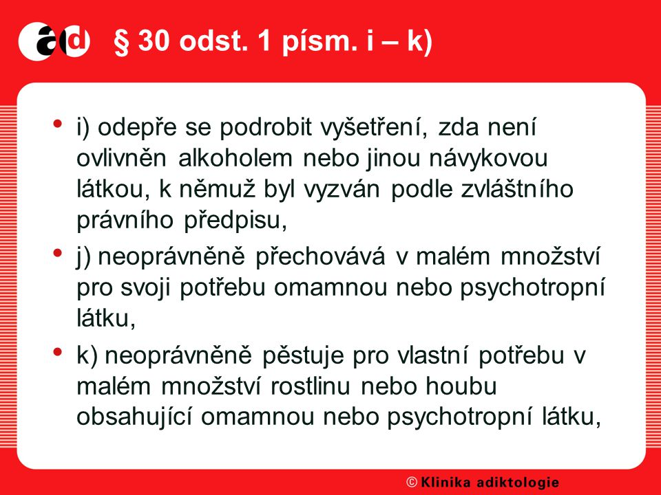 § 30 odst. 1 písm. i – k)