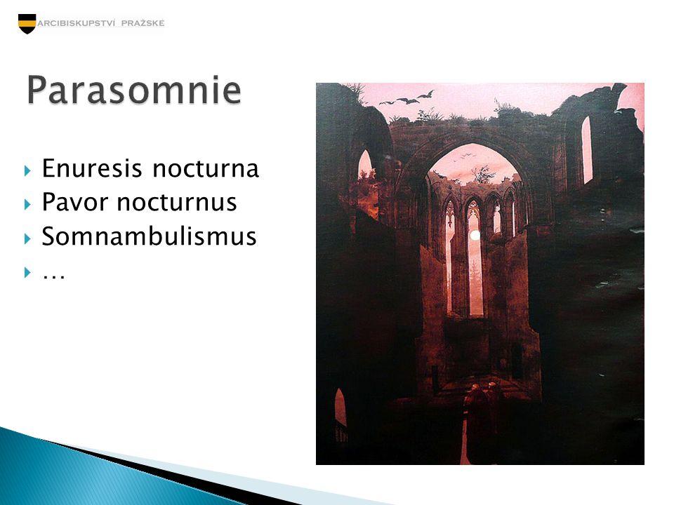 Parasomnie Enuresis nocturna Pavor nocturnus Somnambulismus …