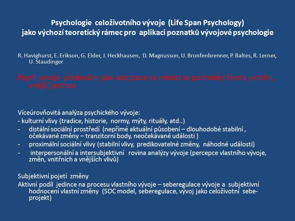 Psychologie celoživotního vývoje (Life Span Psychology) jako výchozí teoretický rámec pro aplikaci poznatků vývojové psychologie
