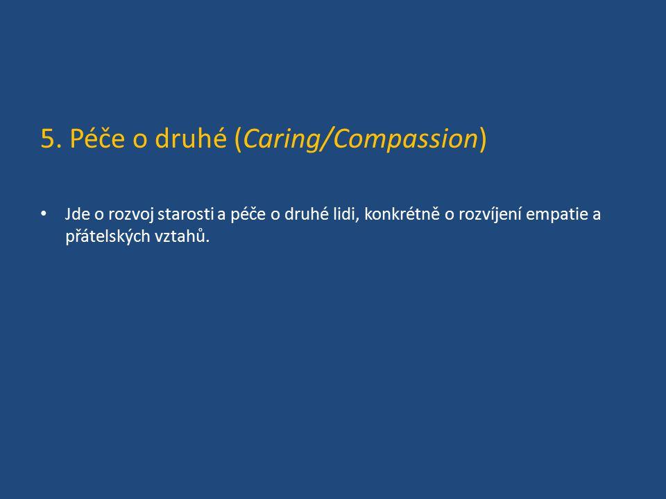 5. Péče o druhé (Caring/Compassion)