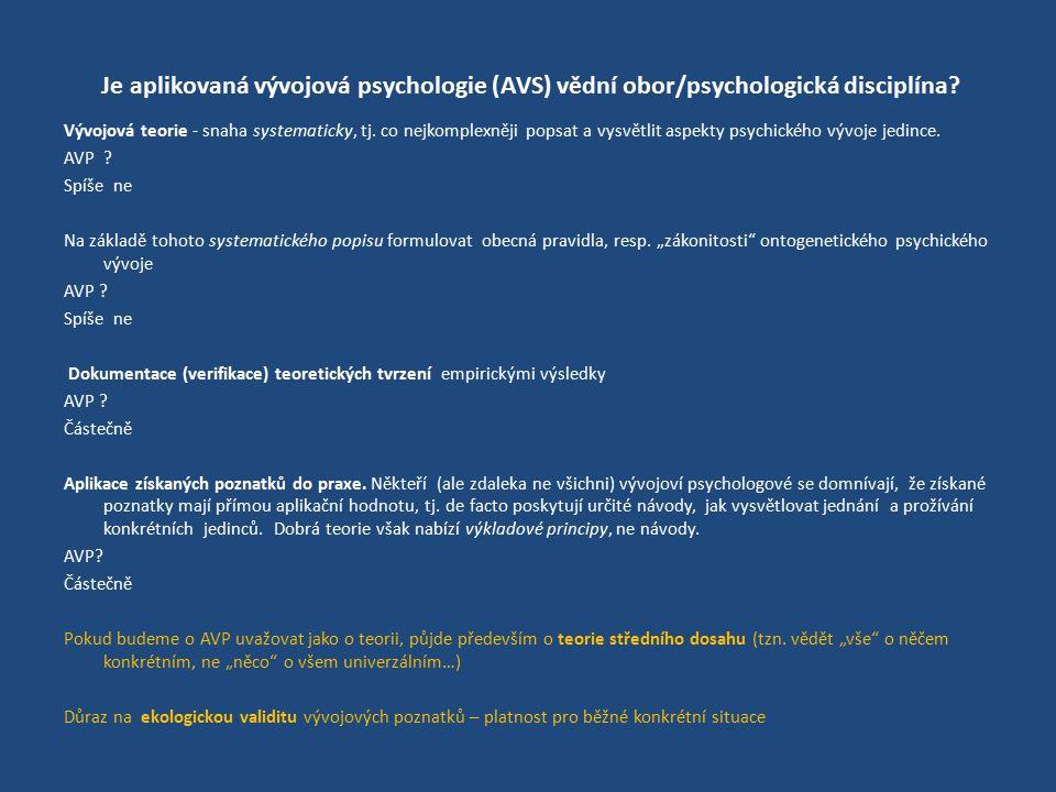 Je aplikovaná vývojová psychologie (AVS) vědní obor/psychologická disciplína