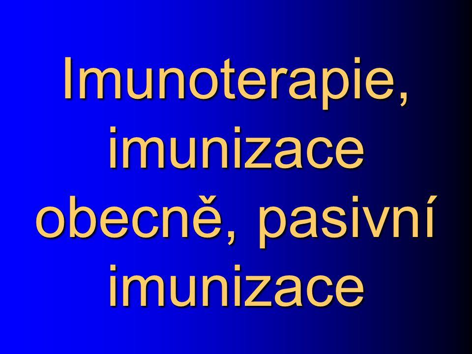 Imunoterapie, imunizace obecně, pasivní imunizace
