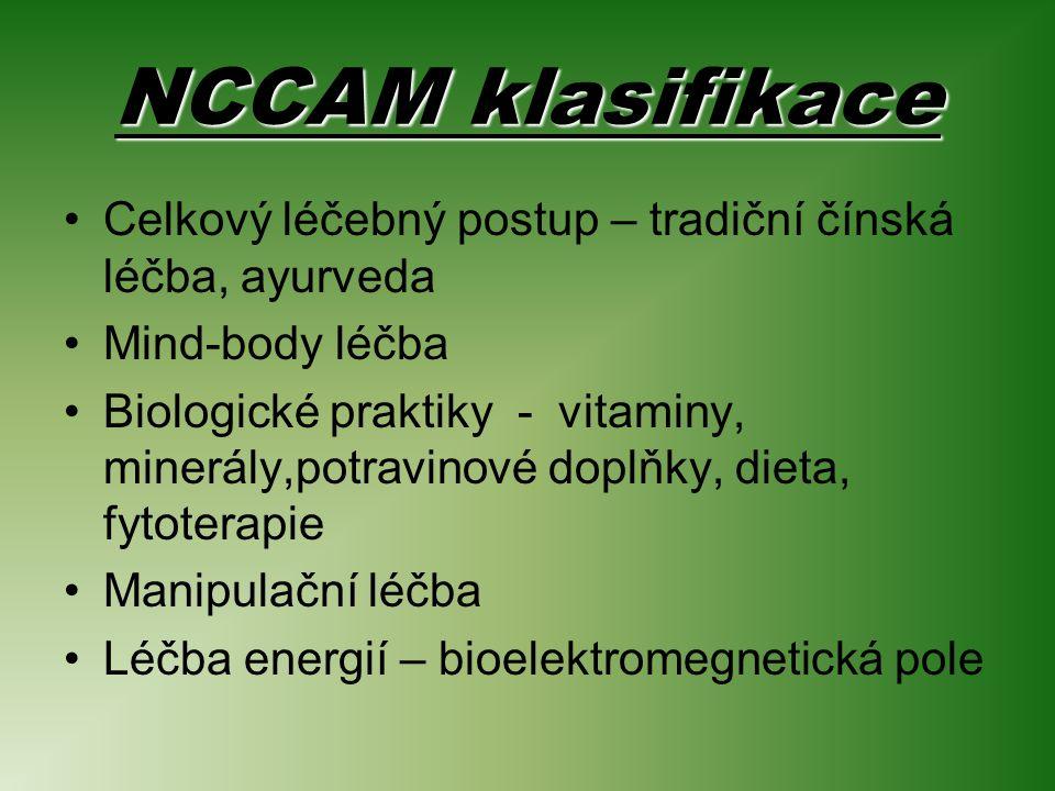 NCCAM klasifikace Celkový léčebný postup – tradiční čínská léčba, ayurveda. Mind-body léčba.