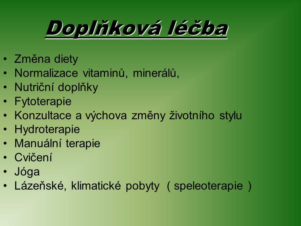 Doplňková léčba Změna diety Normalizace vitaminů, minerálů,