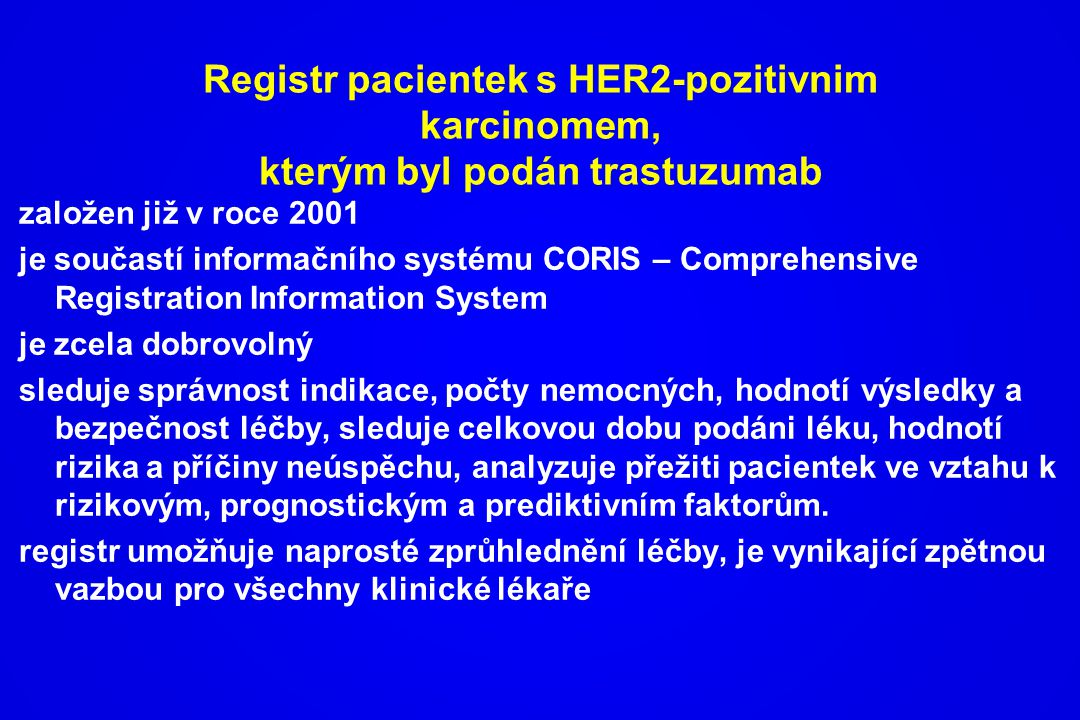 Registr pacientek s HER2-pozitivnim karcinomem, kterým byl podán trastuzumab