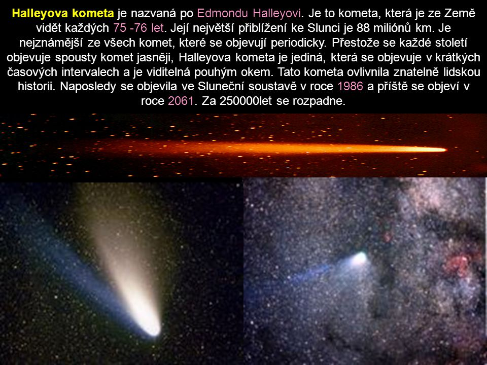 Halleyova kometa je nazvaná po Edmondu Halleyovi
