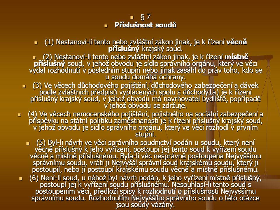 § 7 Příslušnost soudů. (1) Nestanoví-li tento nebo zvláštní zákon jinak, je k řízení věcně příslušný krajský soud.