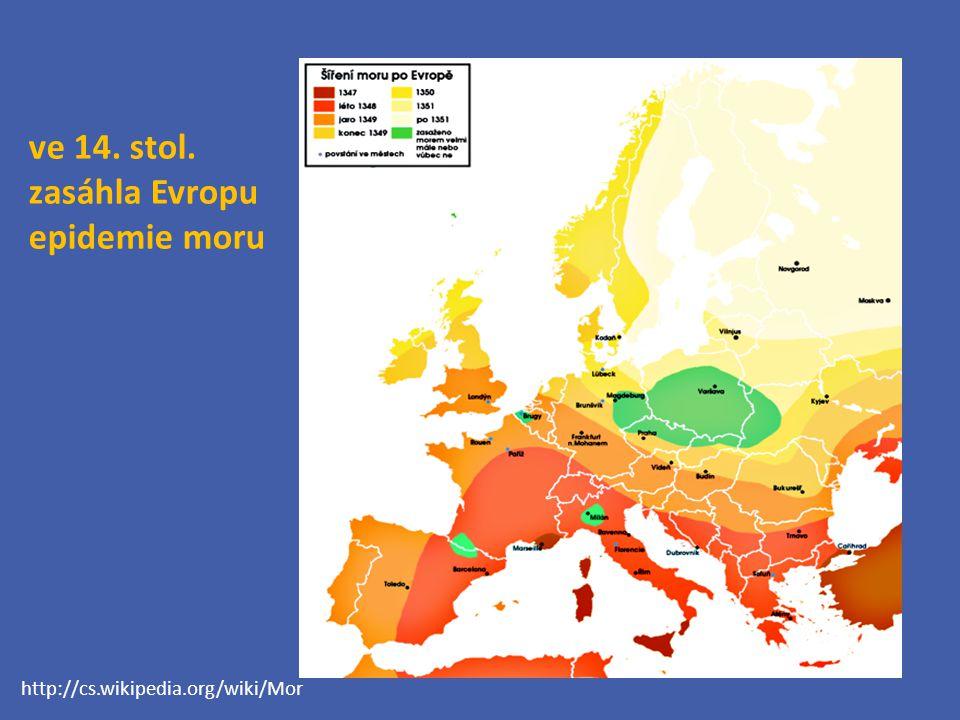 ve 14. stol. zasáhla Evropu epidemie moru