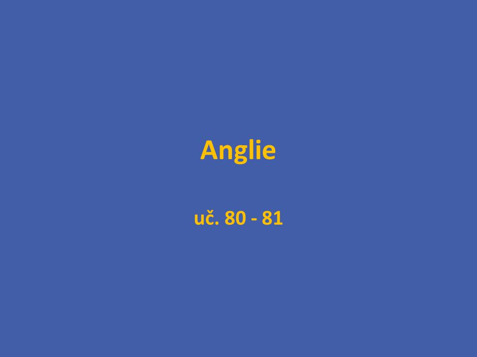 Anglie uč. 80 - 81