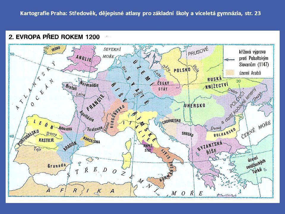 Kartografie Praha: Středověk, dějepisné atlasy pro základní školy a víceletá gymnázia, str. 23