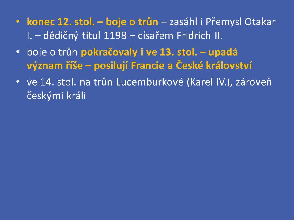 konec 12. stol. – boje o trůn – zasáhl i Přemysl Otakar I