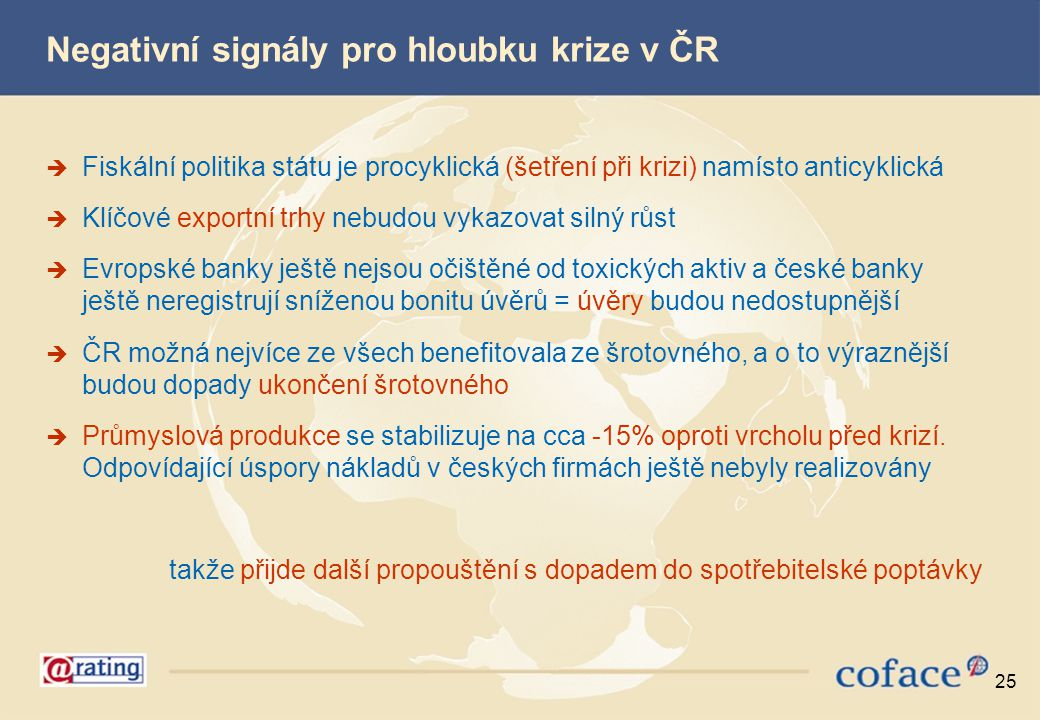 Negativní signály pro hloubku krize v ČR