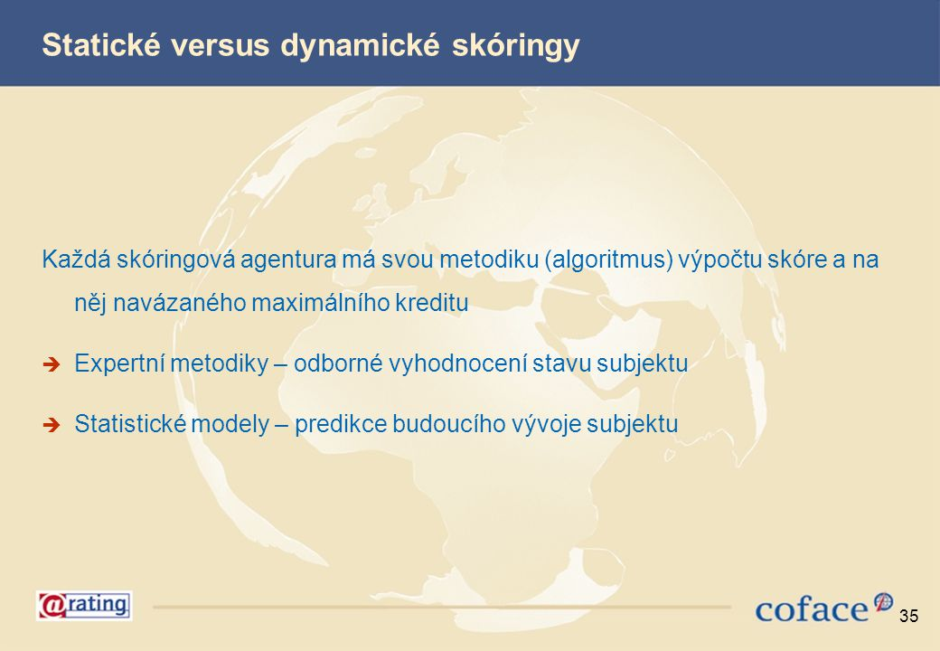 Statické versus dynamické skóringy